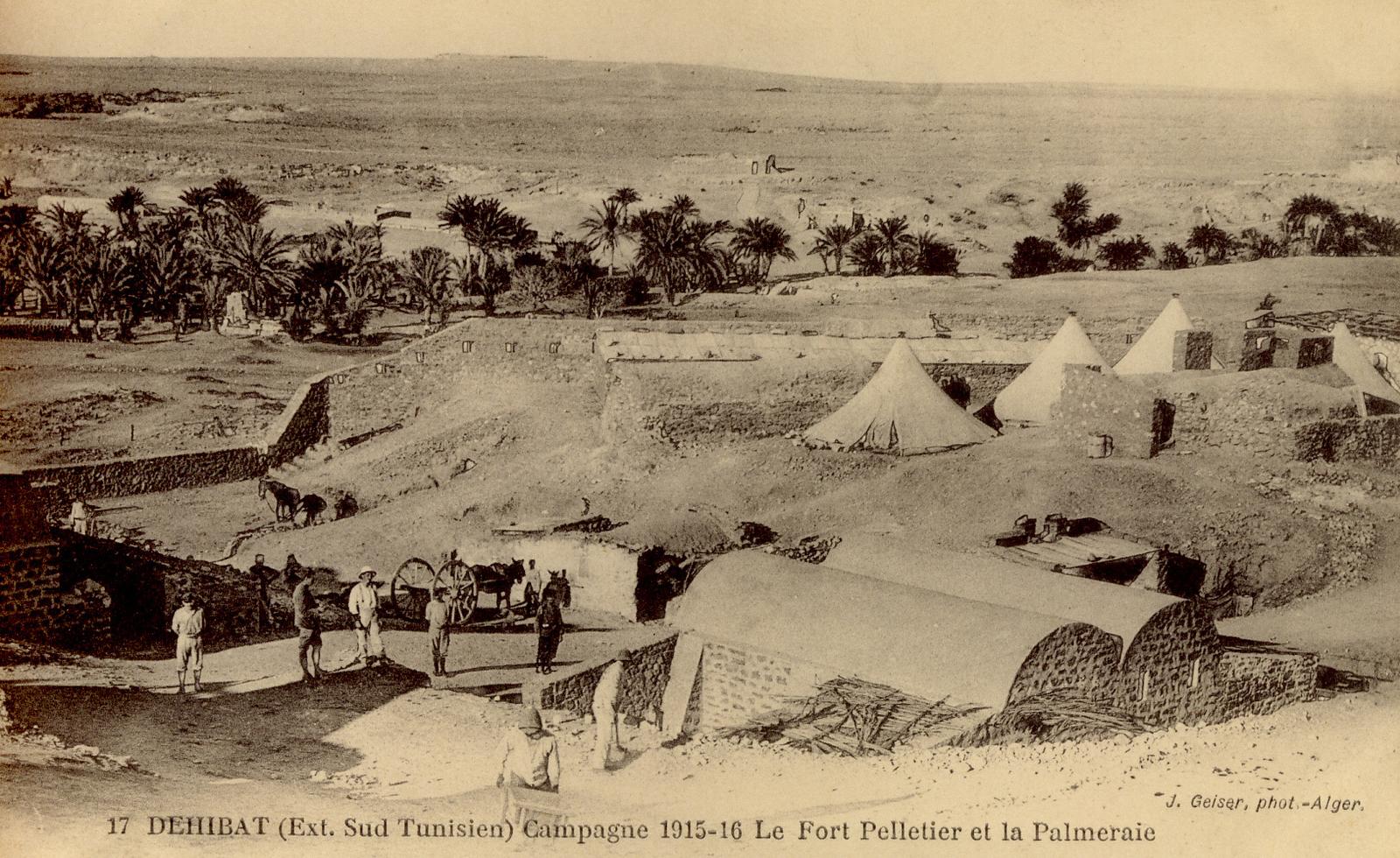 Dehibat -  DEHIBAT (extrême sud Tunisien) Campagne 1915-16, le Fort Pelletier et la palmeraie