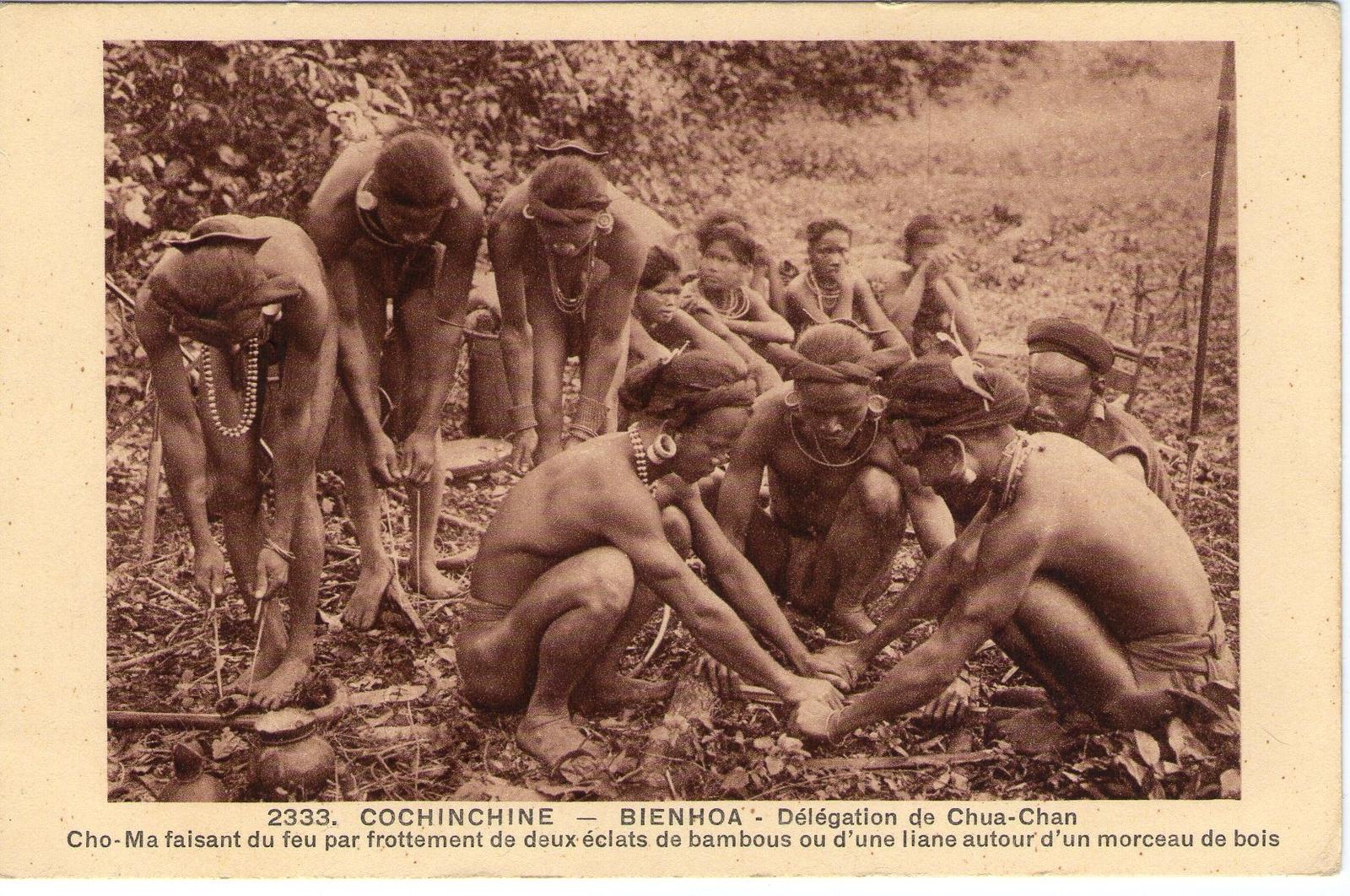 Cochinchine Bienhoa -  des Cho-Ma faisant du feu dans les année 20 environ