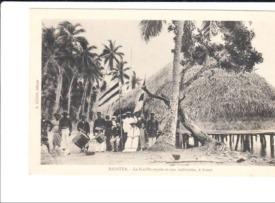 Raiatea -  RAIATEA La Famille Royale et son habitation à Avera