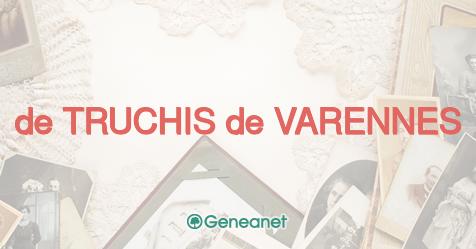D couvrez l 39 origine du nom de truchis de varennes geneanet - De truchis de varennes ...
